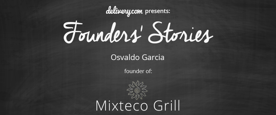 Meet Mixteco Grill, Your New Favorite Restaurant
