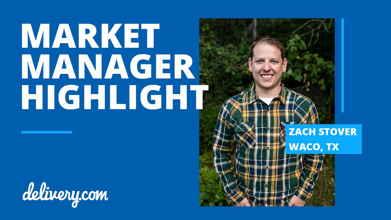 Market Manager Highlight: Zach Stover, Waco, TX
